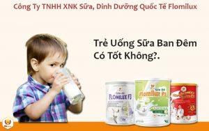 Trẻ Uống Sữa Ban Đêm Có Tốt Không?