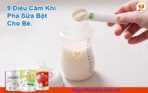 9 Điều Cấm Khi Pha Sữa Bột Cho Bé
