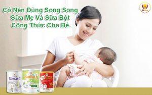 Có Nên Dùng Song Song Sữa Mẹ Và Sữa Bột Công Thức Cho Bé