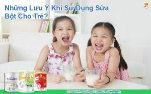 Những Lưu Ý Khi Sử Dụng Sữa Bột Cho Trẻ
