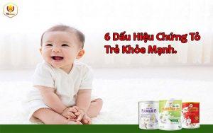 6 Dấu Hiệu Chứng Tỏ Trẻ Khỏe Mạnh